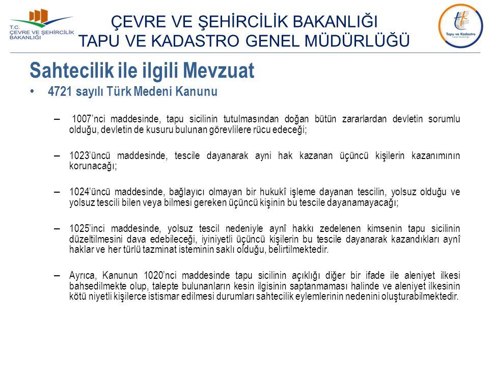 Sahtecilik ile ilgili Mevzuat 4721 sayılı Türk Medeni Kanunu – 1007'nci maddesinde, tapu sicilinin tutulmasından doğan bütün zararlardan devletin soru