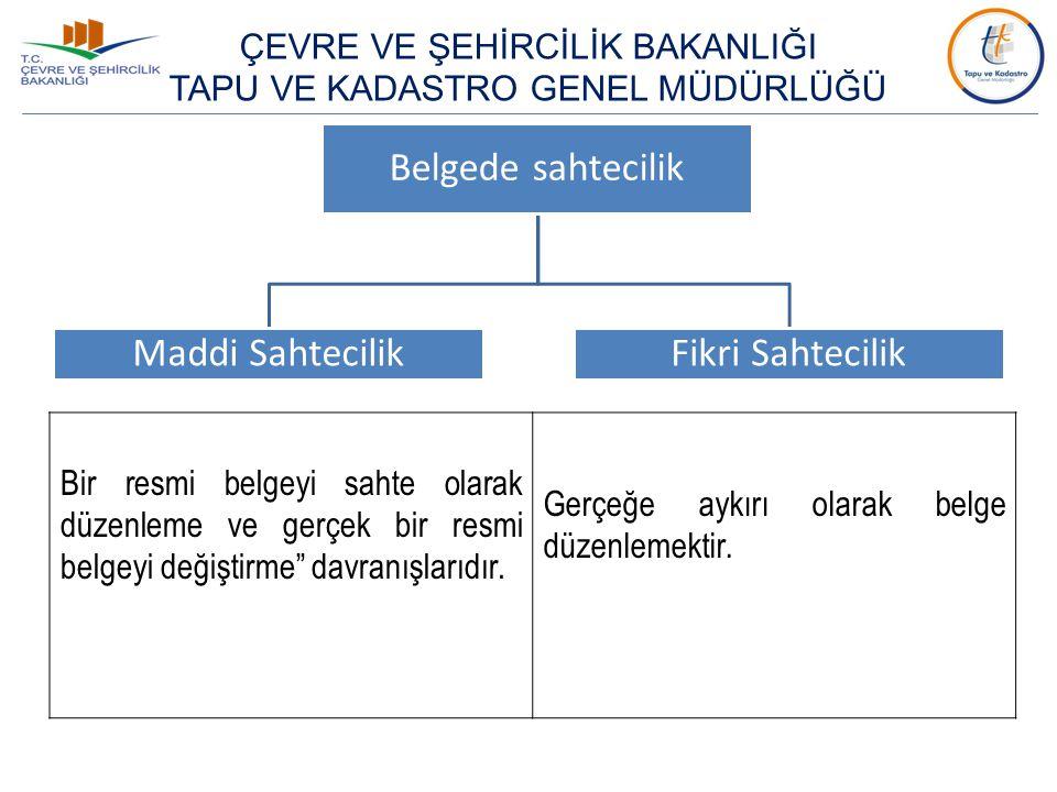Sahtecilik ile ilgili Mevzuat 5237 sayılı Türk Ceza Kanunu 'Kamu güvenine karşı suçlar' başlıklı bölümde – 'Mühürde sahtecilik' başlıklı 202'nci, – 'Resmi belgede sahtecilik' başlıklı 204'üncü, – 'Resmi belgenin düzenlenmesinde yalan beyan' başlıklı 206'üncü – 'Özel belgede sahtecilik' başlıklı 207 ve – 'Açığa imzanın kötüye kullanılması' başlıklı 209'uncu maddelerinde anılan suçlara yönelik olarak hapis veya para cezaları öngörülmektedir.