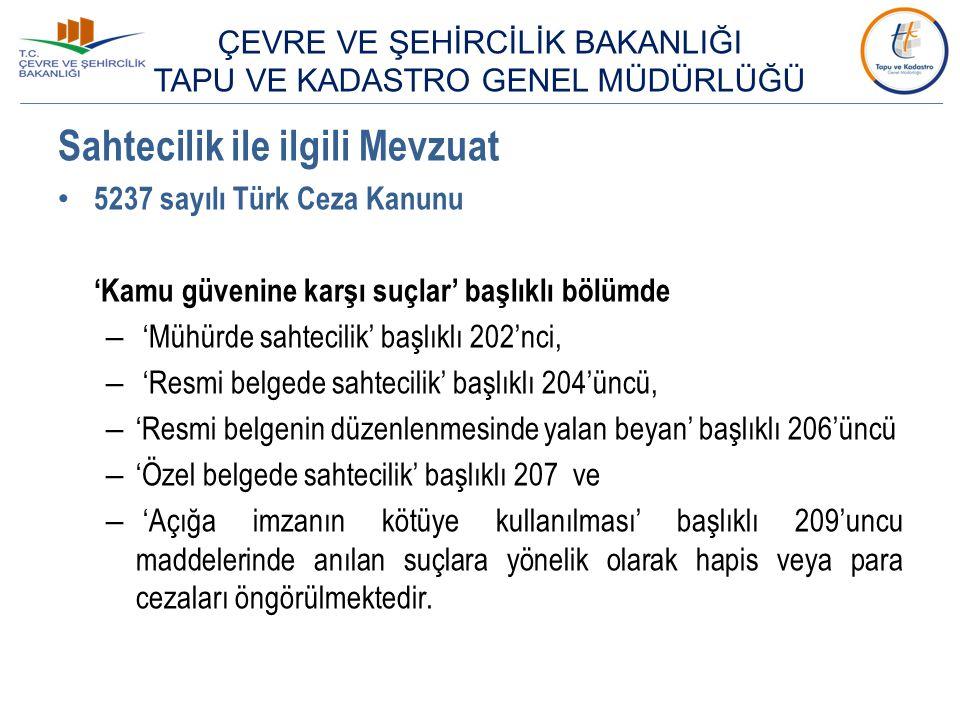 Sahtecilik ile ilgili Mevzuat 5237 sayılı Türk Ceza Kanunu 'Kamu güvenine karşı suçlar' başlıklı bölümde – 'Mühürde sahtecilik' başlıklı 202'nci, – 'R
