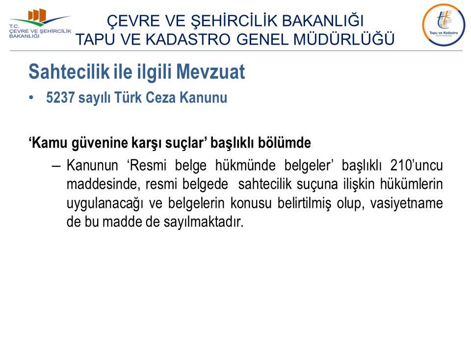 Sahtecilik ile ilgili Mevzuat 5237 sayılı Türk Ceza Kanunu 'Kamu güvenine karşı suçlar' başlıklı bölümde – Kanunun 'Resmi belge hükmünde belgeler' baş