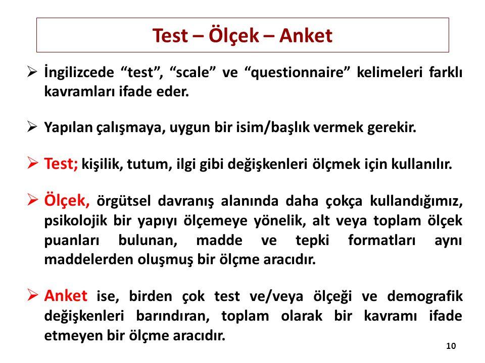 """Test – Ölçek – Anket  İngilizcede """"test"""", """"scale"""" ve """"questionnaire"""" kelimeleri farklı kavramları ifade eder.  Yapılan çalışmaya, uygun bir isim/baş"""