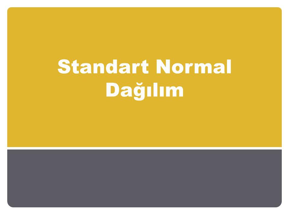 Diğer bir deyişle, standart normal dağılım eğrisi kullanılarak istenen bir aralıktaki değerin alınma olasılığı hesaplanabilir.