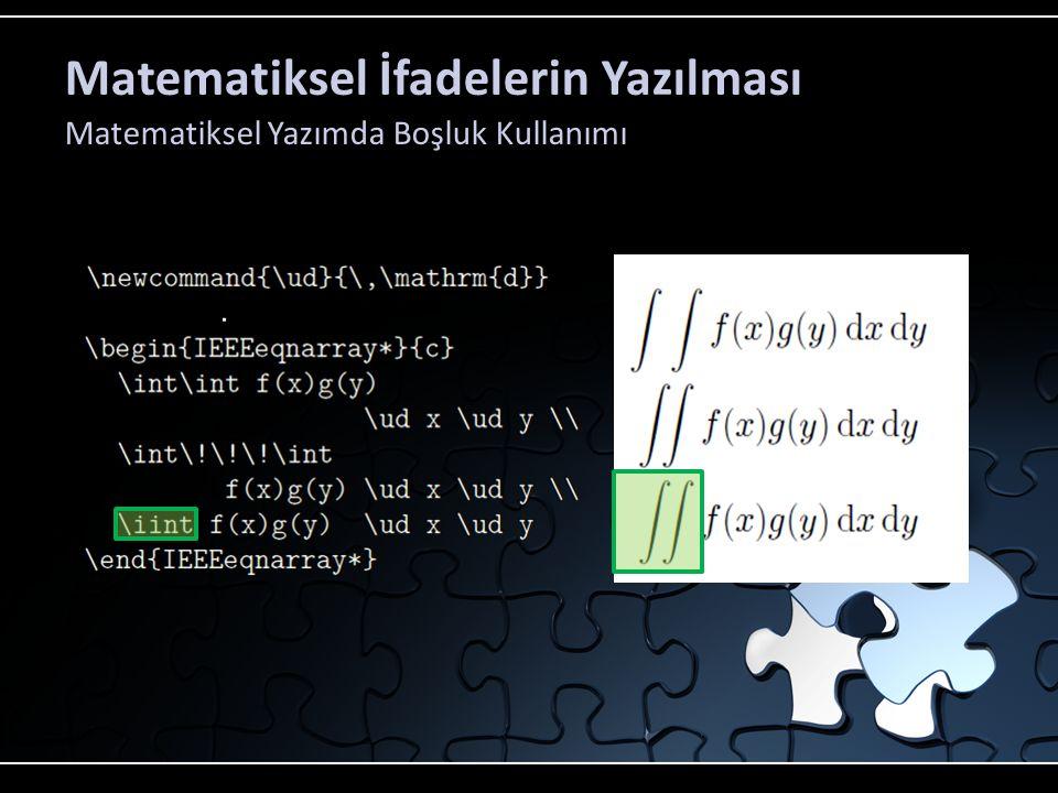 Matematiksel İfadelerin Yazılması Matematiksel Yazımda Boşluk Kullanımı