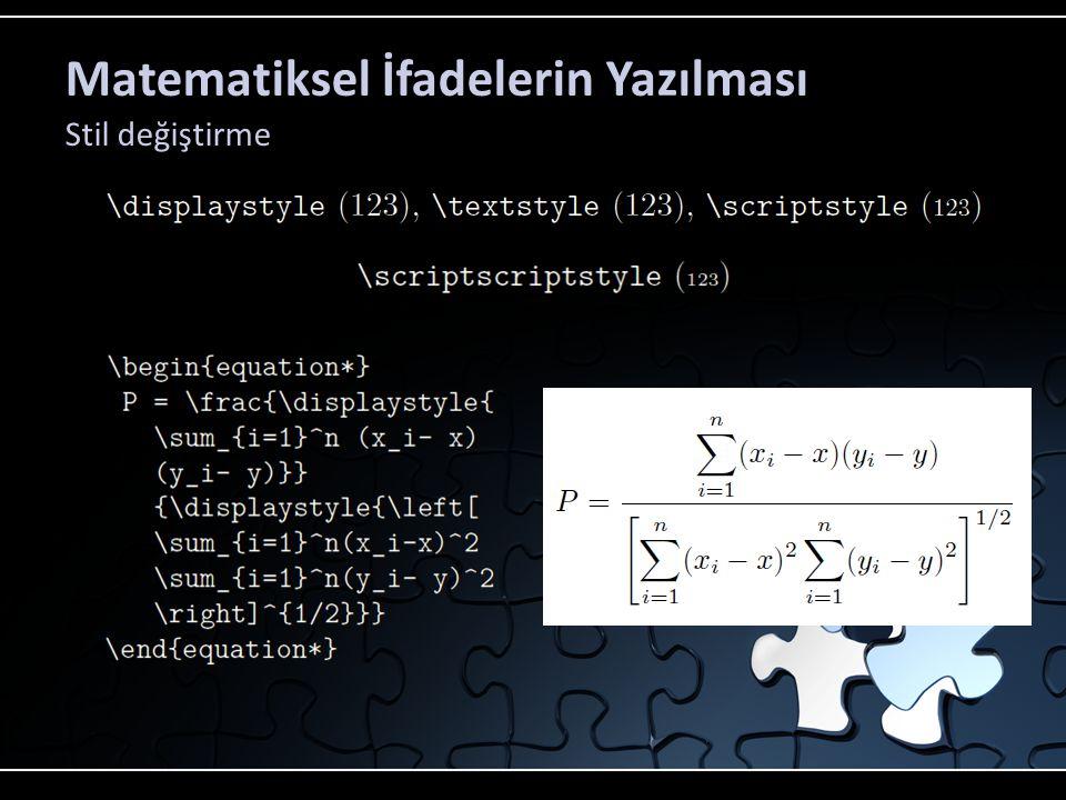 Matematiksel İfadelerin Yazılması Stil değiştirme