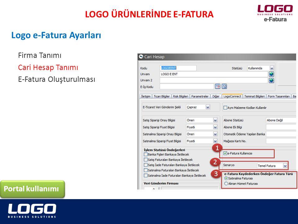 Firma Tanımı Cari Hesap Tanımı E-Fatura Oluşturulması LOGO ÜRÜNLERİNDE E-FATURA Portal kullanımı Logo e-Fatura Ayarları