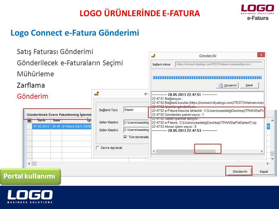 Satış Faturası Gönderimi Gönderilecek e-Faturaların Seçimi Mühürleme Zarflama Gönderim LOGO ÜRÜNLERİNDE E-FATURA Portal kullanımı Logo Connect e-Fatur
