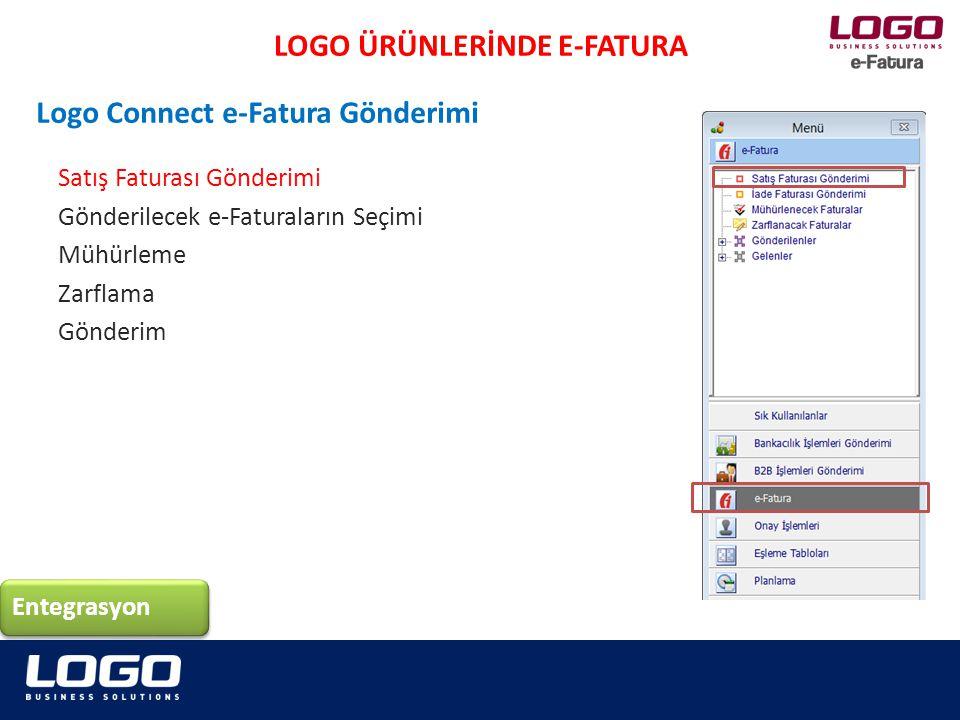 Satış Faturası Gönderimi Gönderilecek e-Faturaların Seçimi Mühürleme Zarflama Gönderim Entegrasyon LOGO ÜRÜNLERİNDE E-FATURA Logo Connect e-Fatura Gönderimi