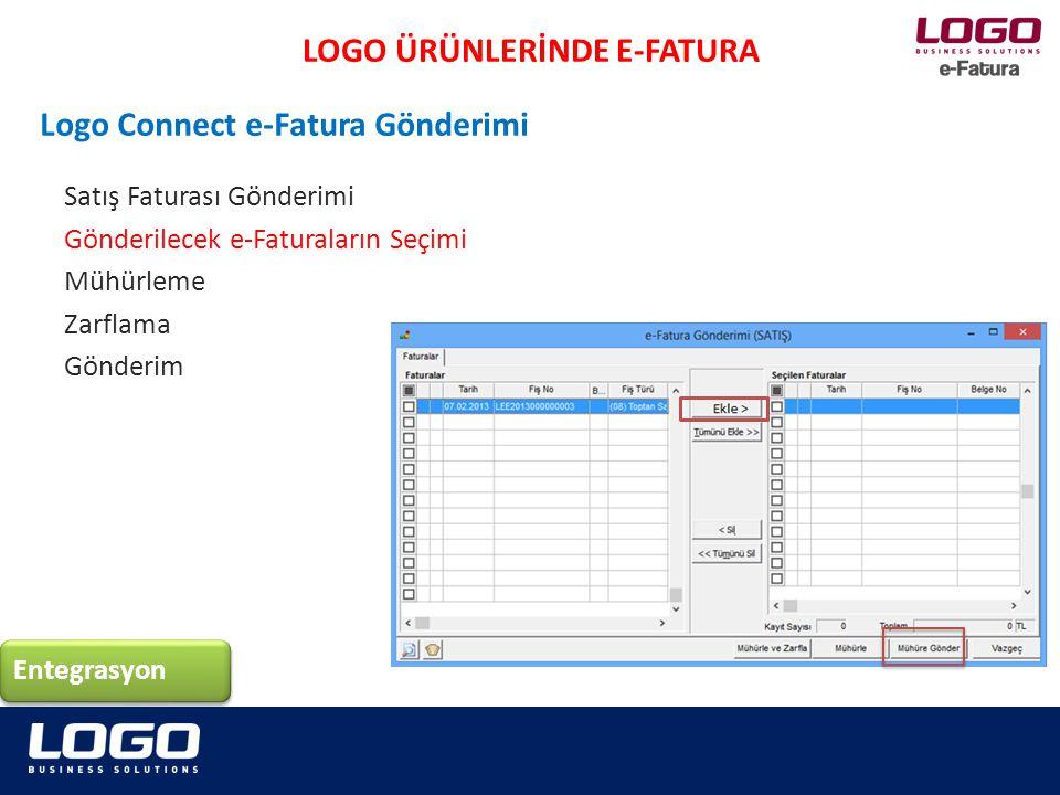Satış Faturası Gönderimi Gönderilecek e-Faturaların Seçimi Mühürleme Zarflama Gönderim Entegrasyon LOGO ÜRÜNLERİNDE E-FATURA Logo Connect e-Fatura Gön