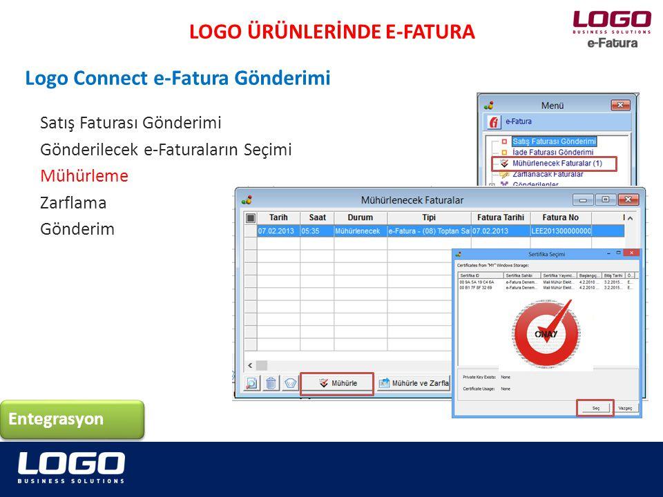 Satış Faturası Gönderimi Gönderilecek e-Faturaların Seçimi Mühürleme Zarflama Gönderim LOGO ÜRÜNLERİNDE E-FATURA Logo Connect e-Fatura Gönderimi Entegrasyon