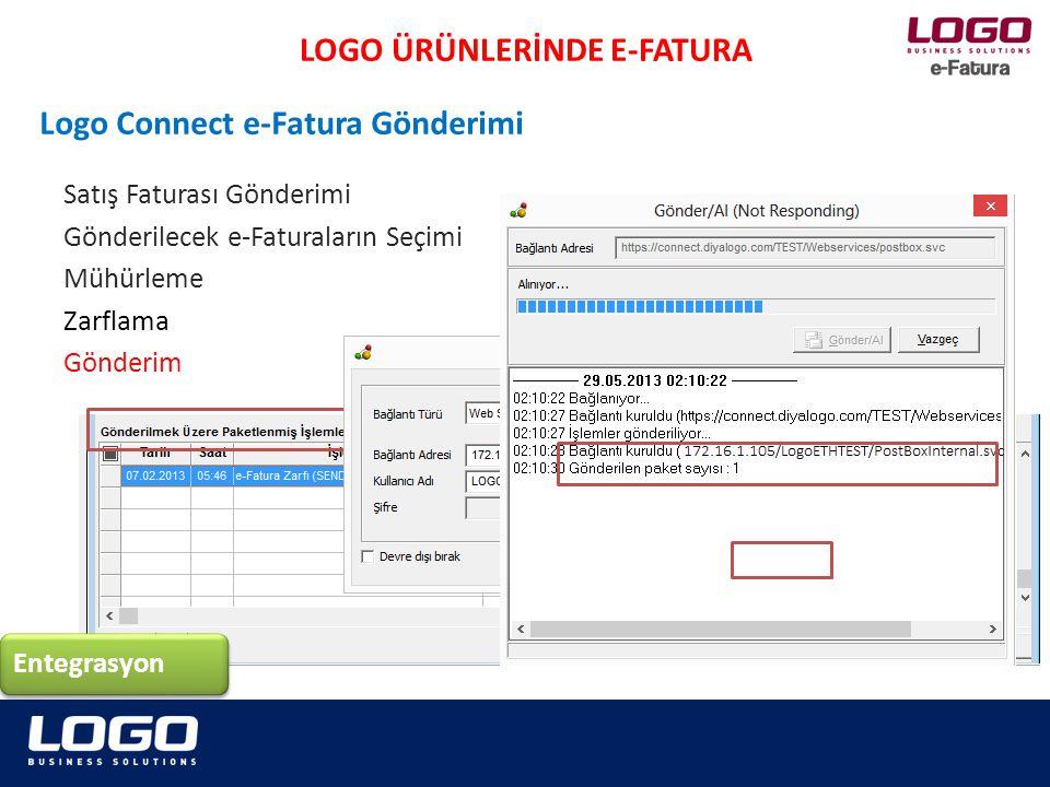 Satış Faturası Gönderimi Gönderilecek e-Faturaların Seçimi Mühürleme Zarflama Gönderim LOGO ÜRÜNLERİNDE E-FATURA Logo Connect e-Fatura Gönderimi Enteg