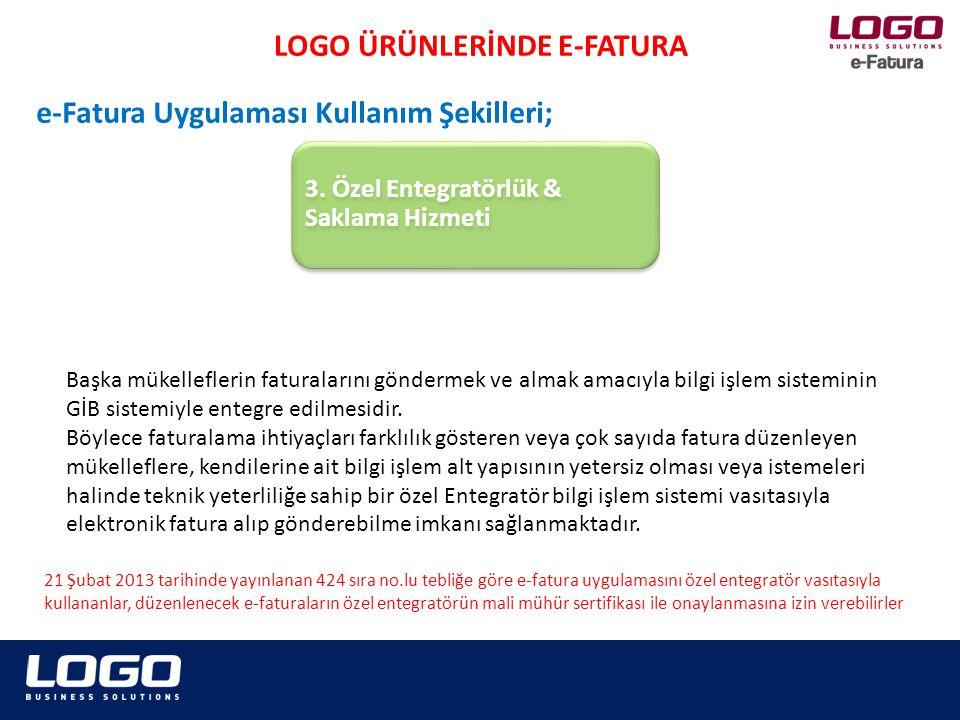 Firma Tanımı Cari Hesap Tanımı E-Fatura Oluşturulması Özel Entegratörlük & Saklama Hizmeti Logo e-Fatura Ayarları LOGO ÜRÜNLERİNDE E-FATURA