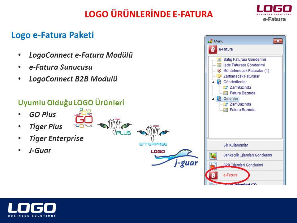 LogoConnect e-Fatura Modülü e-Fatura Sunucusu LogoConnect B2B Modulü Uyumlu Olduğu LOGO Ürünleri GO Plus Tiger Plus Tiger Enterprise J-Guar LOGO ÜRÜNL