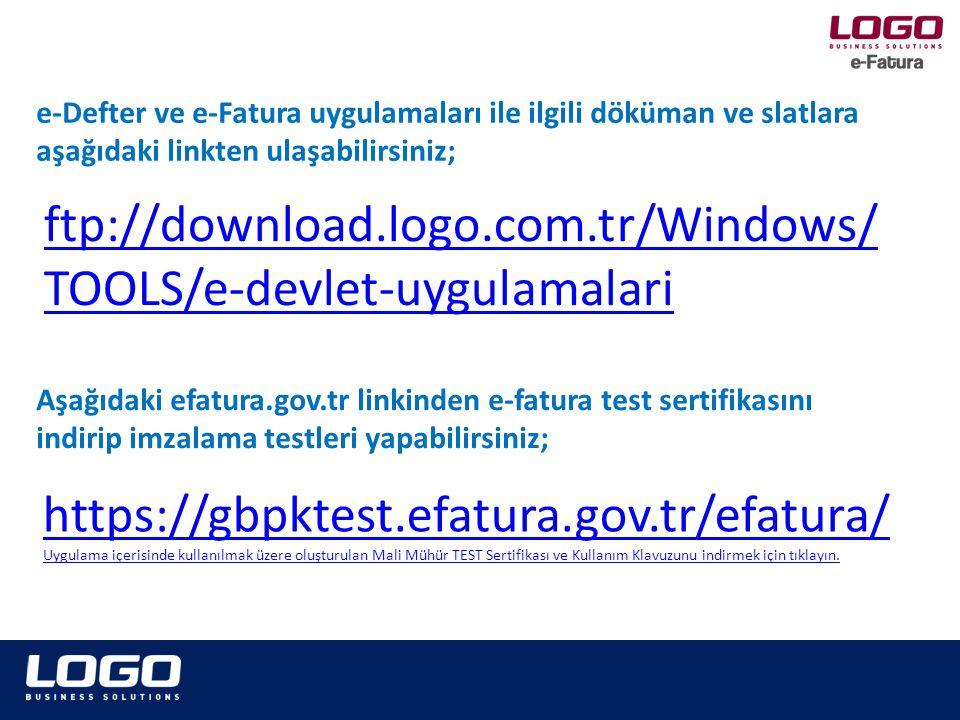 ftp://download.logo.com.tr/Windows/ TOOLS/e-devlet-uygulamalari e-Defter ve e-Fatura uygulamaları ile ilgili döküman ve slatlara aşağıdaki linkten ula