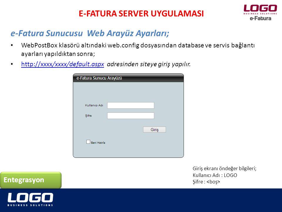 WebPostBox klasörü altındaki web.config dosyasından database ve servis bağlantı ayarları yapılır; C:\inetpub\wwwroot\WebService Entegrasyon E-FATURA SERVER UYGULAMASI e-Fatura Sunucusu Web Arayüz Ayarları;