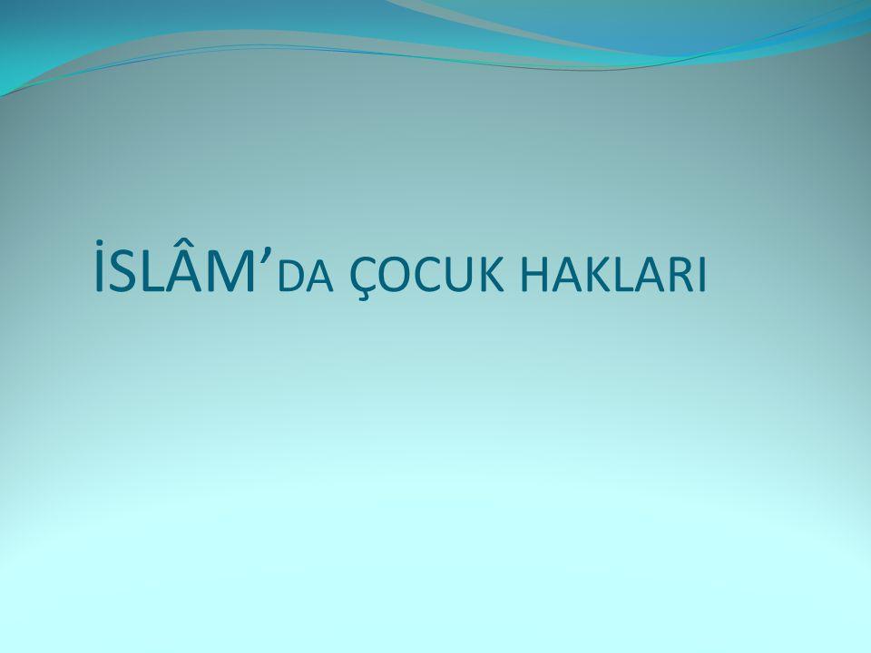 İSLÂM' DA ÇOCUK HAKLARI