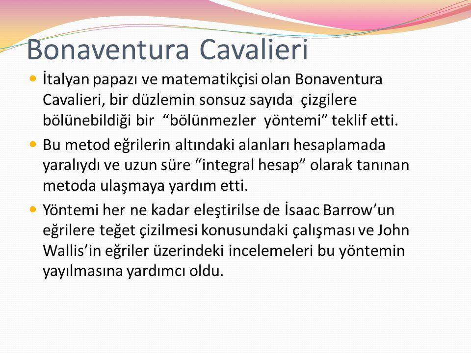 """Bonaventura Cavalieri İtalyan papazı ve matematikçisi olan Bonaventura Cavalieri, bir düzlemin sonsuz sayıda çizgilere bölünebildiği bir """"bölünmezler"""