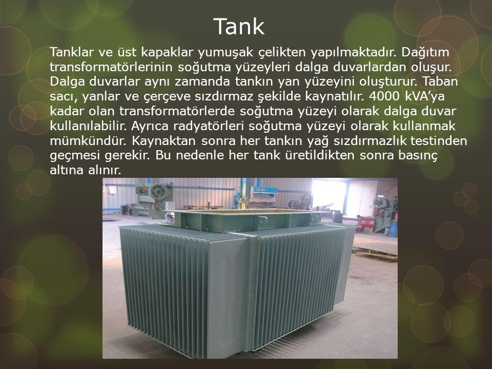 Tank Tanklar ve üst kapaklar yumuşak çelikten yapılmaktadır. Dağıtım transformatörlerinin soğutma yüzeyleri dalga duvarlardan oluşur. Dalga duvarlar a