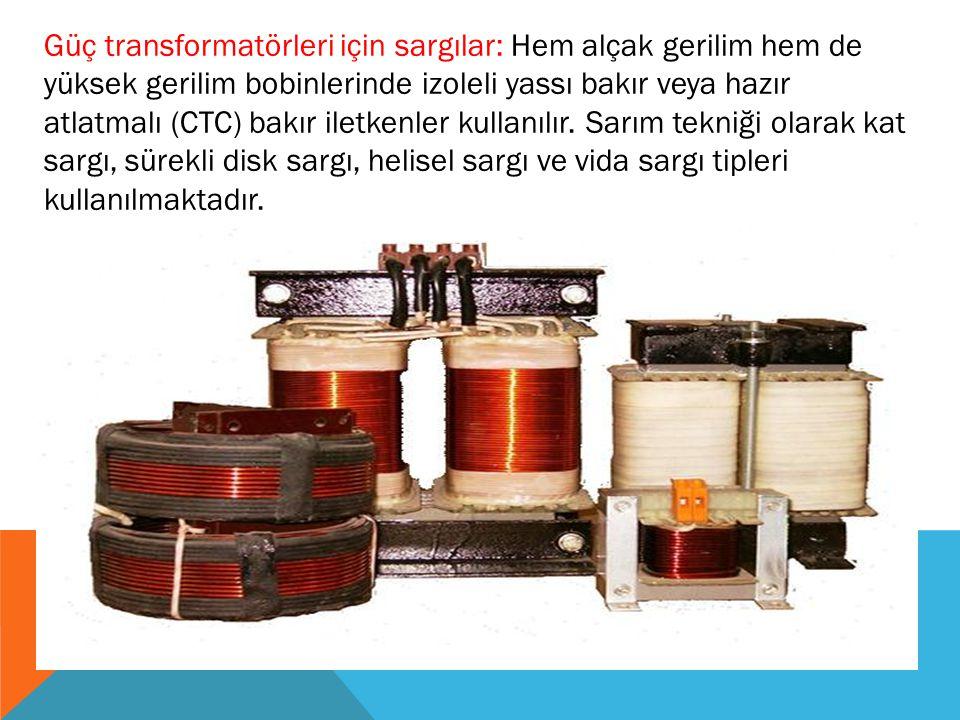 Güç transformatörleri için sargılar: Hem alçak gerilim hem de yüksek gerilim bobinlerinde izoleli yassı bakır veya hazır atlatmalı (CTC) bakır iletkenler kullanılır.