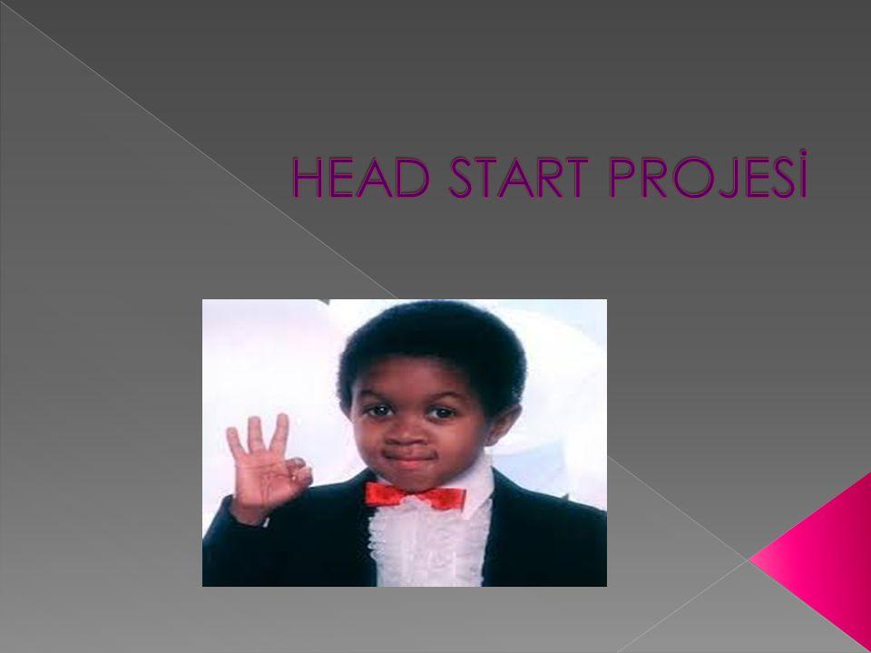 Head start,Amerika Birleşik Devletlerinde federal hükümet tarafından düşük gelir düzeyine sahip aileler üzerinde başlatılmış bir projedir.Head Start Proje'sinin temel amacı,düşük gelir düzeyine sahip ailelerden gelen çocuklara sosyal ve eğitimsel fırsatlar sağlayarak yoksulluğun olumsuz etkilerinin engellenmesidir.