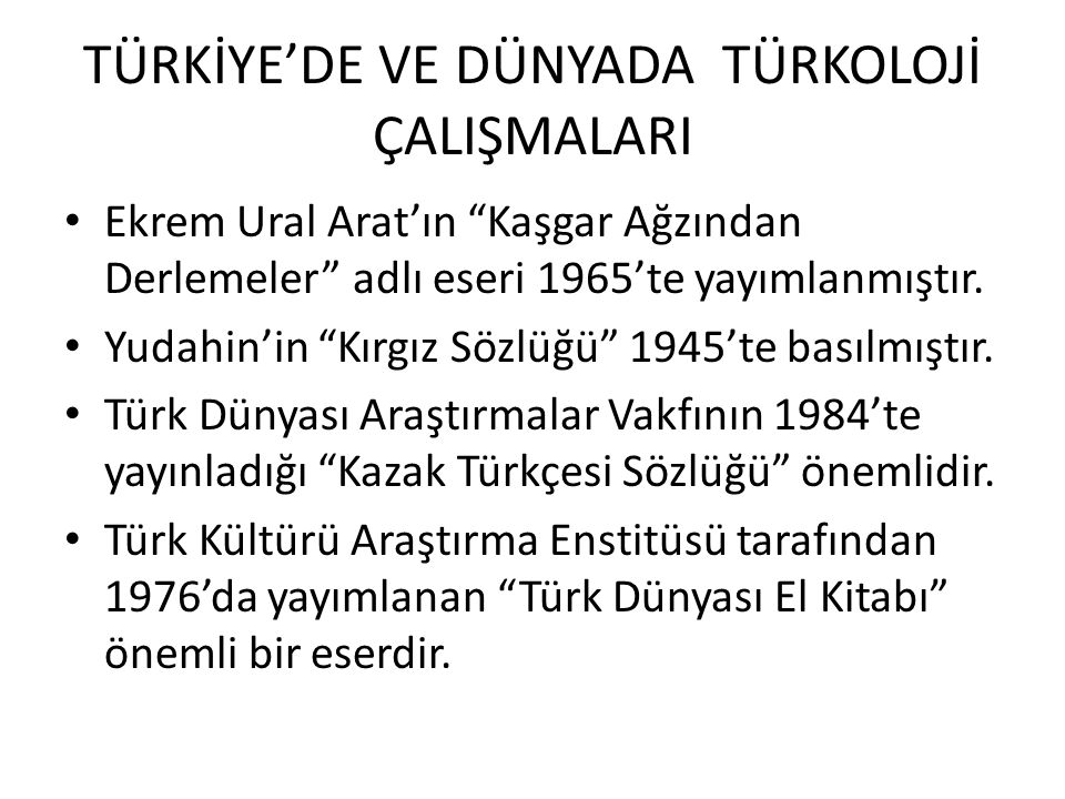 TÜRKİYE'DE VE DÜNYADA TÜRKOLOJİ ÇALIŞMALARI A.von Gabain'in Eski Türkçenin Grameri ni Mehmet Akalın tercüme ederek 1988'de yayımlanmıştır.