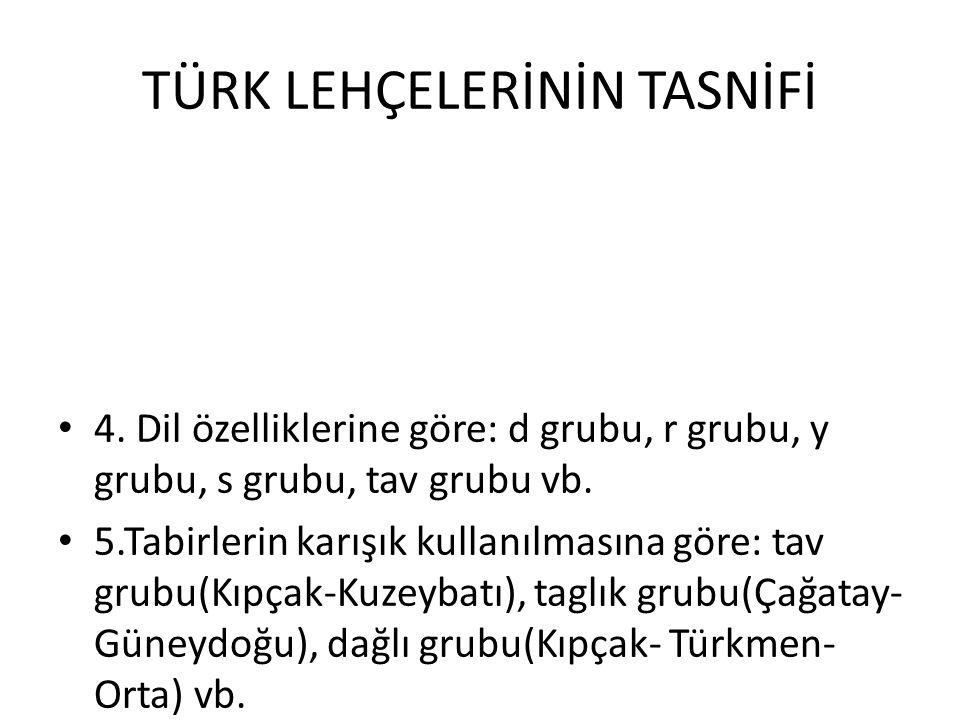 TÜRK LEHÇELERİNİN TASNİFİ 4.