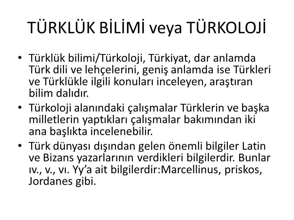 TÜRKLÜK BİLİMİ veya TÜRKOLOJİ Türkler ve Türk dili hakkında bilgi verilen önemli kaynaklardan biri de Çin kaynaklarıdır.