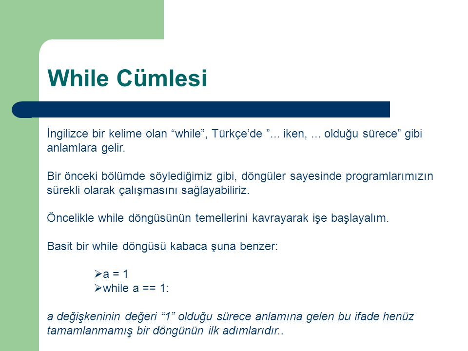 While Cümlesi İngilizce bir kelime olan while , Türkçe'de ...