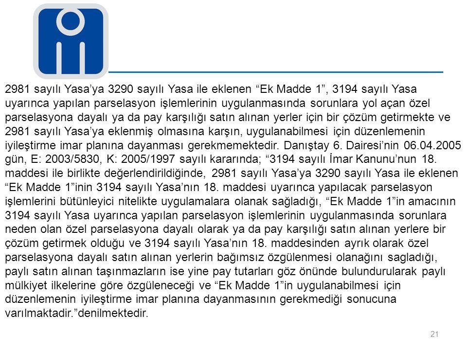"""21 2981 sayılı Yasa'ya 3290 sayılı Yasa ile eklenen """"Ek Madde 1"""", 3194 sayılı Yasa uyarınca yapılan parselasyon işlemlerinin uygulanmasında sorunlara"""
