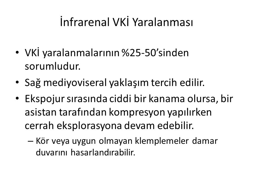 İnfrarenal VKİ Yaralanması VKİ yaralanmalarının %25-50'sinden sorumludur.