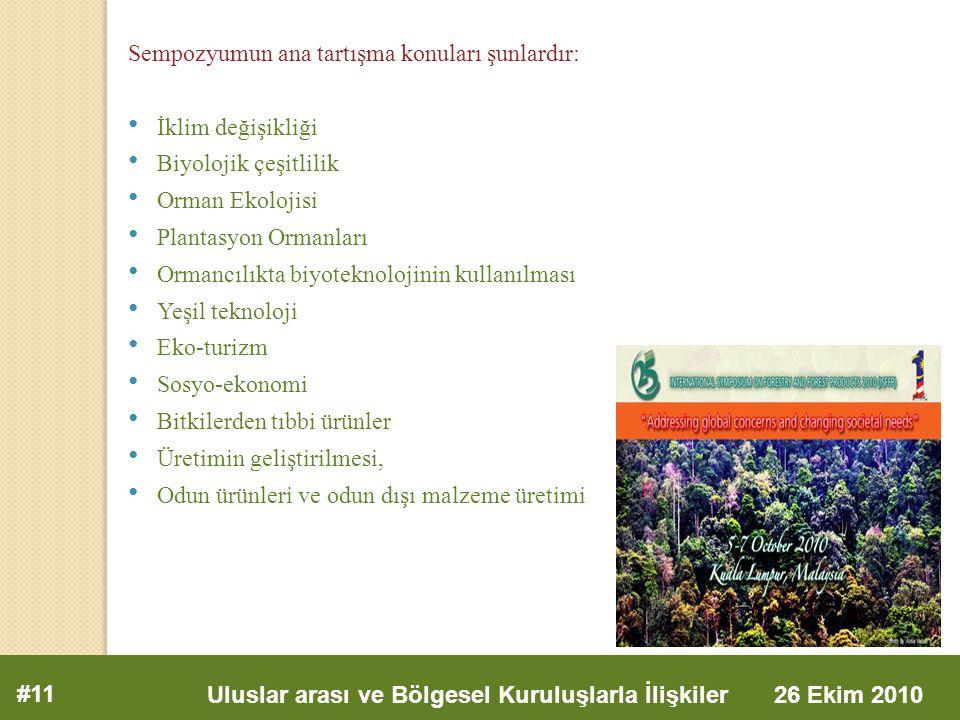 Sempozyumun ana tartışma konuları şunlardır: İklim değişikliği Biyolojik çeşitlilik Orman Ekolojisi Plantasyon Ormanları Ormancılıkta biyoteknolojinin kullanılması Yeşil teknoloji Eko-turizm Sosyo-ekonomi Bitkilerden tıbbi ürünler Üretimin geliştirilmesi, Odun ürünleri ve odun dışı malzeme üretimi #11 Uluslar arası ve Bölgesel Kuruluşlarla İlişkiler 26 Ekim 2010