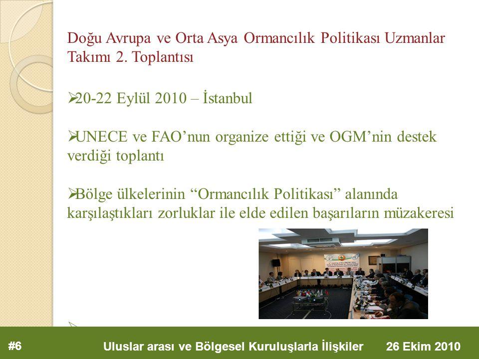 #6 Uluslar arası ve Bölgesel Kuruluşlarla İlişkiler 26 Ekim 2010 Doğu Avrupa ve Orta Asya Ormancılık Politikası Uzmanlar Takımı 2.
