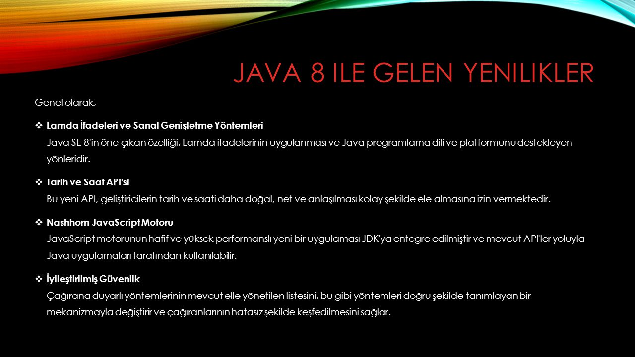 Genel olarak,  Lamda İfadeleri ve Sanal Genişletme Yöntemleri Java SE 8'in öne çıkan özelliği, Lamda ifadelerinin uygulanması ve Java programlama dil