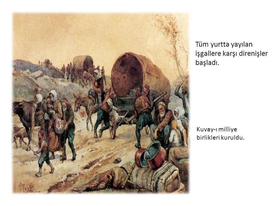 Tüm yurtta yayılan işgallere karşı direnişler başladı. Kuvay-ı milliye birlikleri kuruldu.