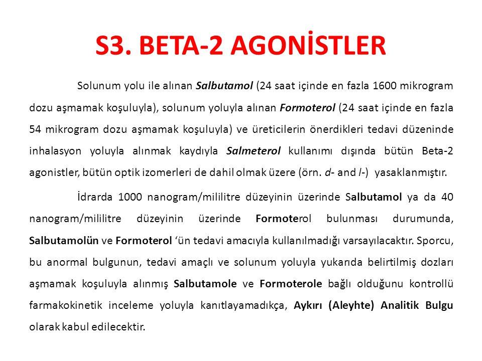 S3. BETA-2 AGONİSTLER Solunum yolu ile alınan Salbutamol (24 saat içinde en fazla 1600 mikrogram dozu aşmamak koşuluyla), solunum yoluyla alınan Formo
