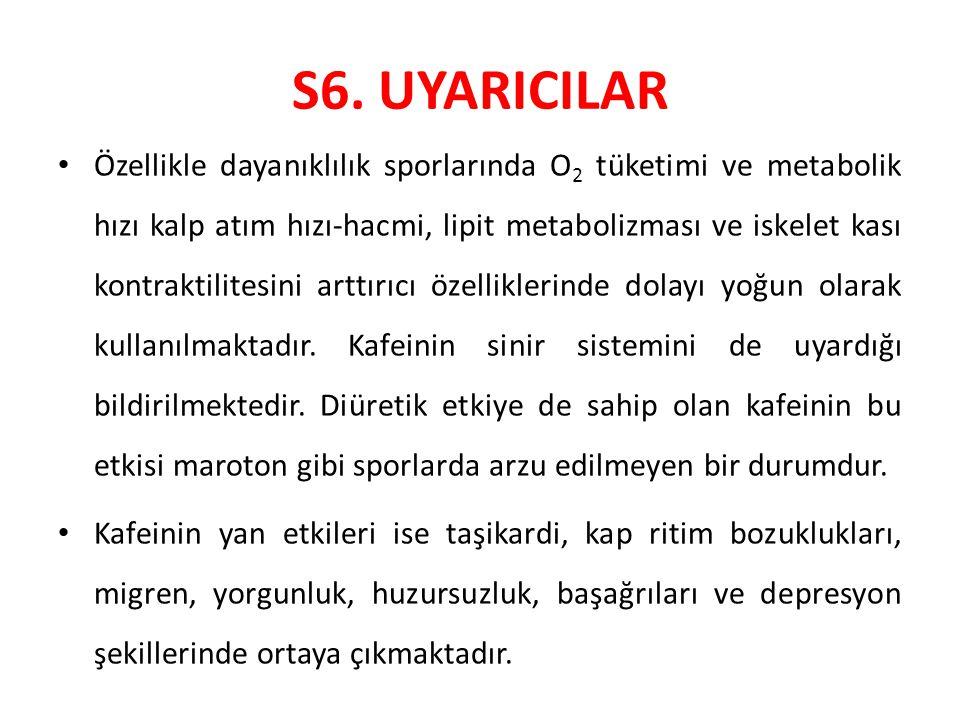 S6. UYARICILAR Özellikle dayanıklılık sporlarında O 2 tüketimi ve metabolik hızı kalp atım hızı-hacmi, lipit metabolizması ve iskelet kası kontraktili