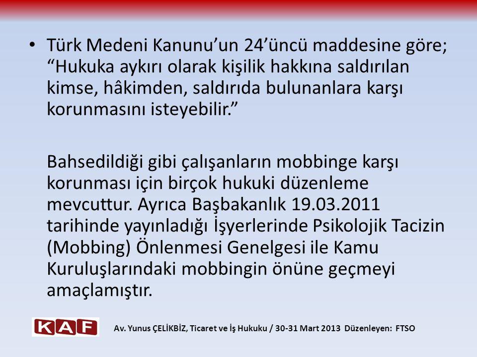 """Türk Medeni Kanunu'un 24'üncü maddesine göre; """"Hukuka aykırı olarak kişilik hakkına saldırılan kimse, hâkimden, saldırıda bulunanlara karşı korunmasın"""