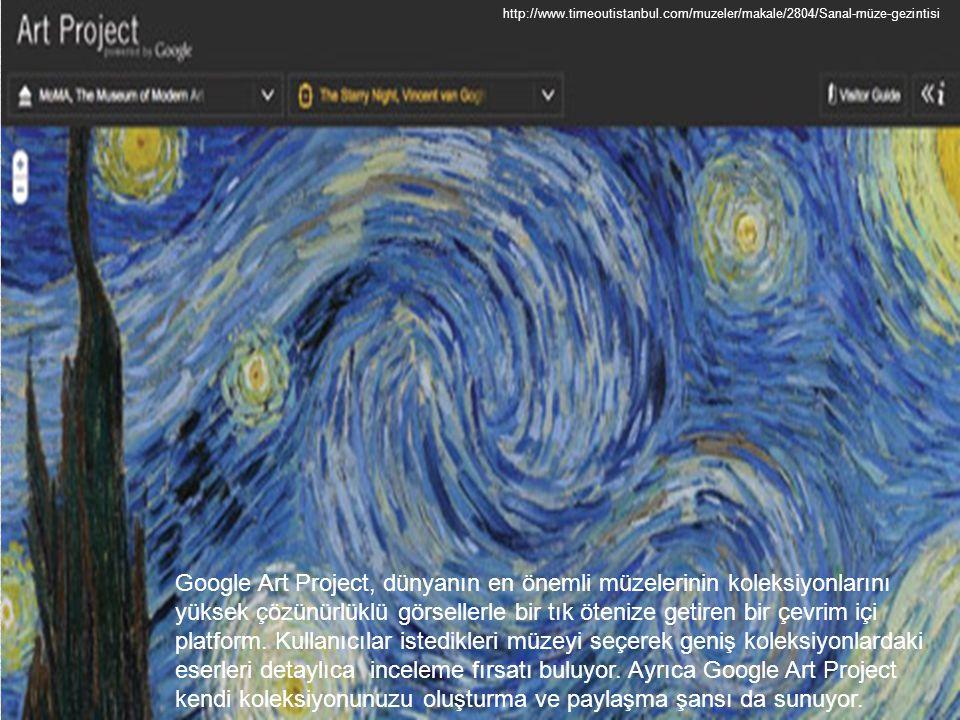 Google Art Project, dünyanın en önemli müzelerinin koleksiyonlarını yüksek çözünürlüklü görsellerle bir tık ötenize getiren bir çevrim içi platform. K