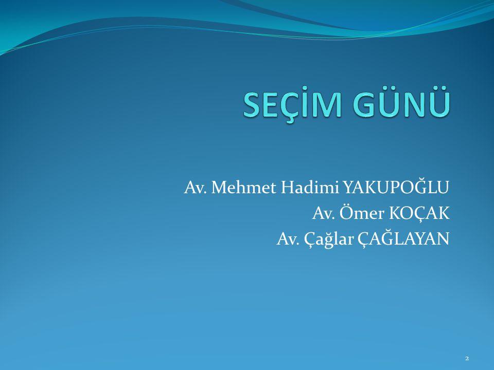 Av. Mehmet Hadimi YAKUPOĞLU Av. Ömer KOÇAK Av. Çağlar ÇAĞLAYAN 2