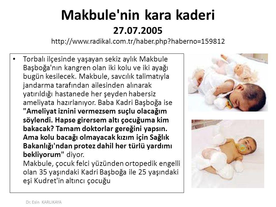 Makbule'nin kara kaderi 27.07.2005 http://www.radikal.com.tr/haber.php?haberno=159812 Torbalı ilçesinde yaşayan sekiz aylık Makbule Başboğa'nın kangre