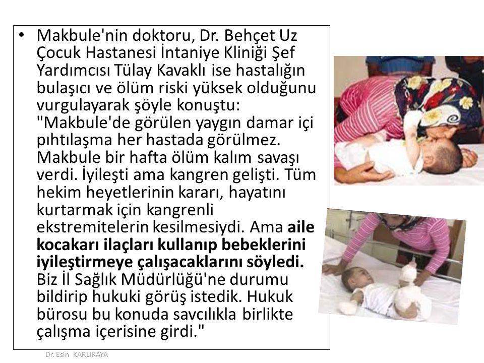 Makbule'nin doktoru, Dr. Behçet Uz Çocuk Hastanesi İntaniye Kliniği Şef Yardımcısı Tülay Kavaklı ise hastalığın bulaşıcı ve ölüm riski yüksek olduğunu