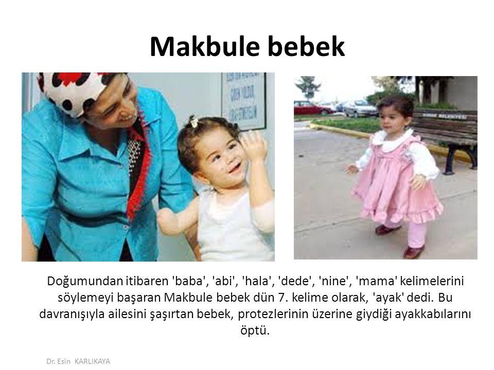 Doğumundan itibaren 'baba', 'abi', 'hala', 'dede', 'nine', 'mama' kelimelerini söylemeyi başaran Makbule bebek dün 7. kelime olarak, 'ayak' dedi. Bu d