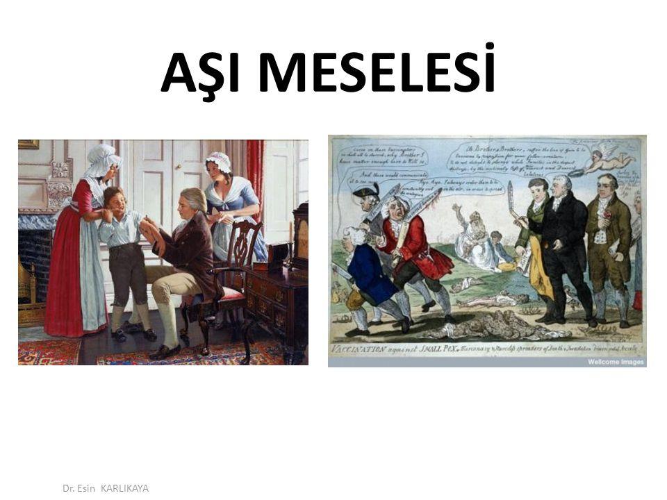 AŞI MESELESİ Dr. Esin KARLIKAYA