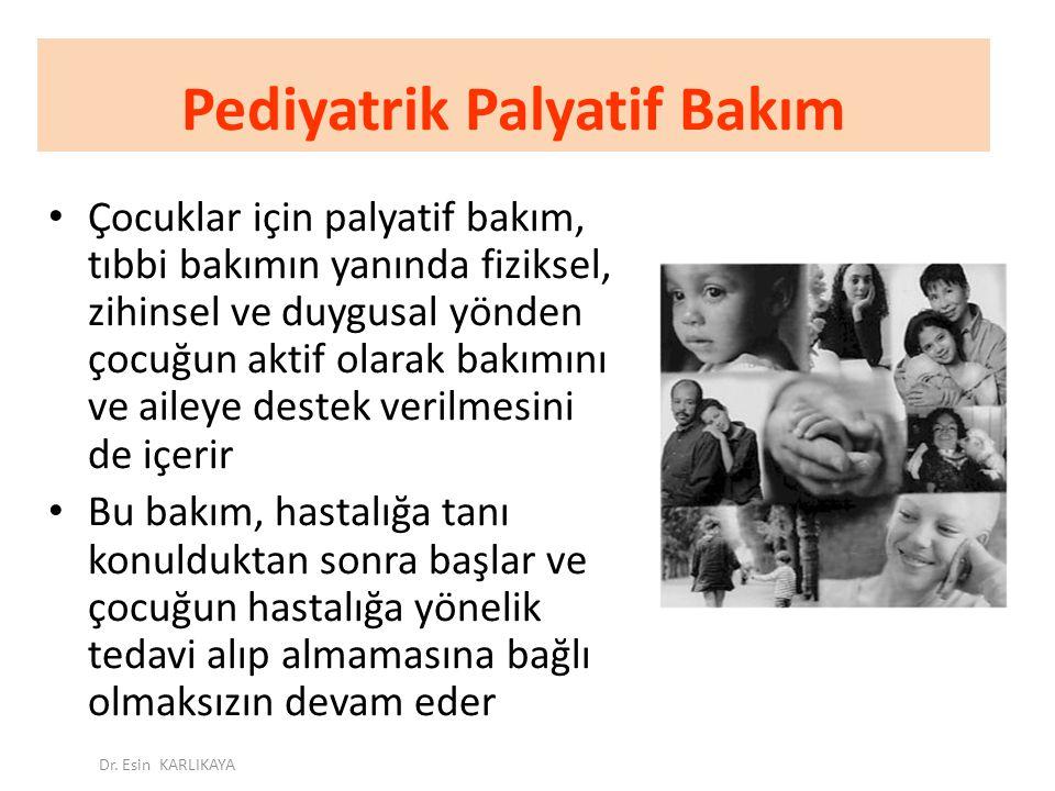 Pediyatrik Palyatif Bakım Çocuklar için palyatif bakım, tıbbi bakımın yanında fiziksel, zihinsel ve duygusal yönden çocuğun aktif olarak bakımını ve a