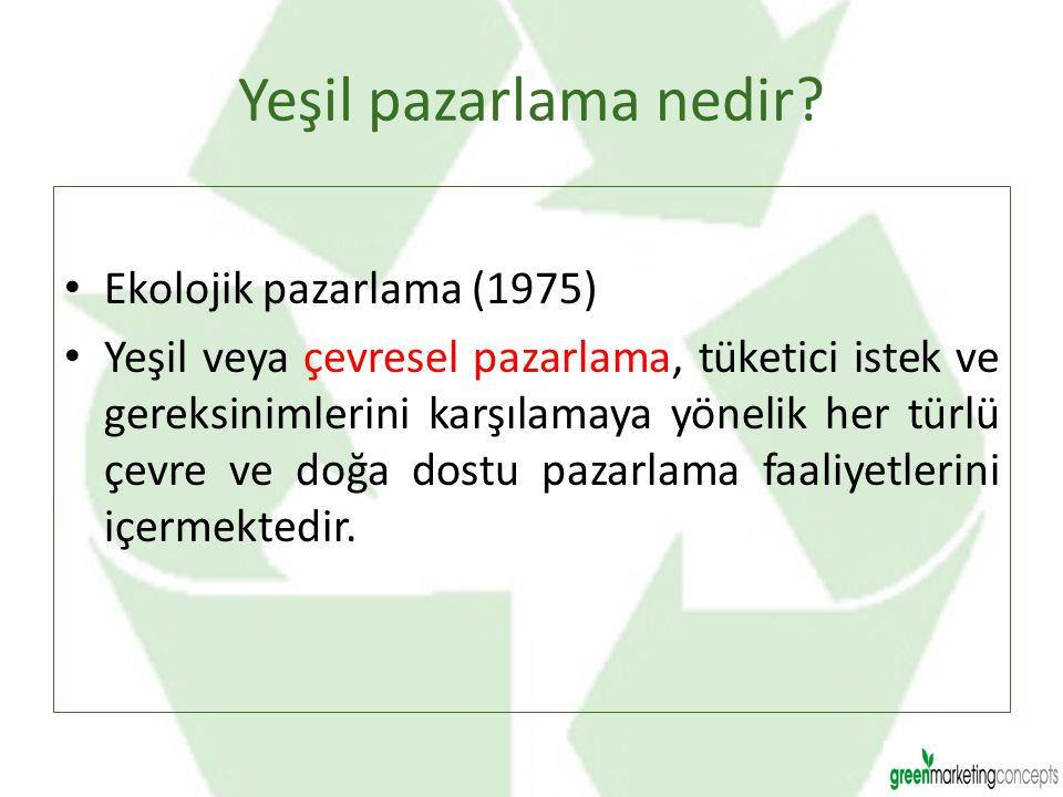 Yeşil pazarlama nedir? Ekolojik pazarlama (1975) Yeşil veya çevresel pazarlama, tüketici istek ve gereksinimlerini karşılamaya yönelik her türlü çevre