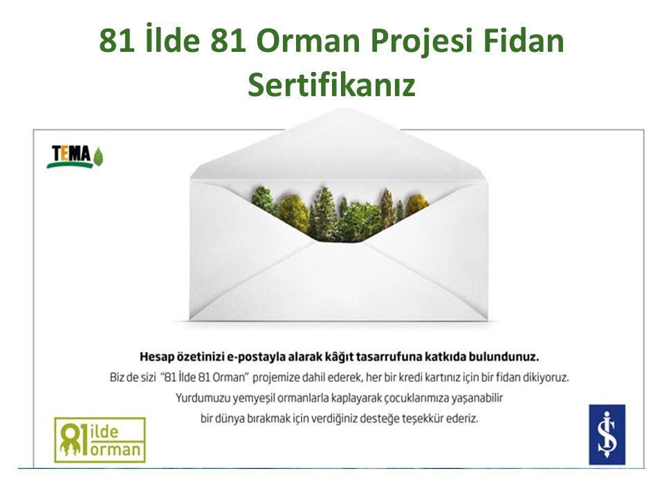 81 İlde 81 Orman Projesi Fidan Sertifikanız