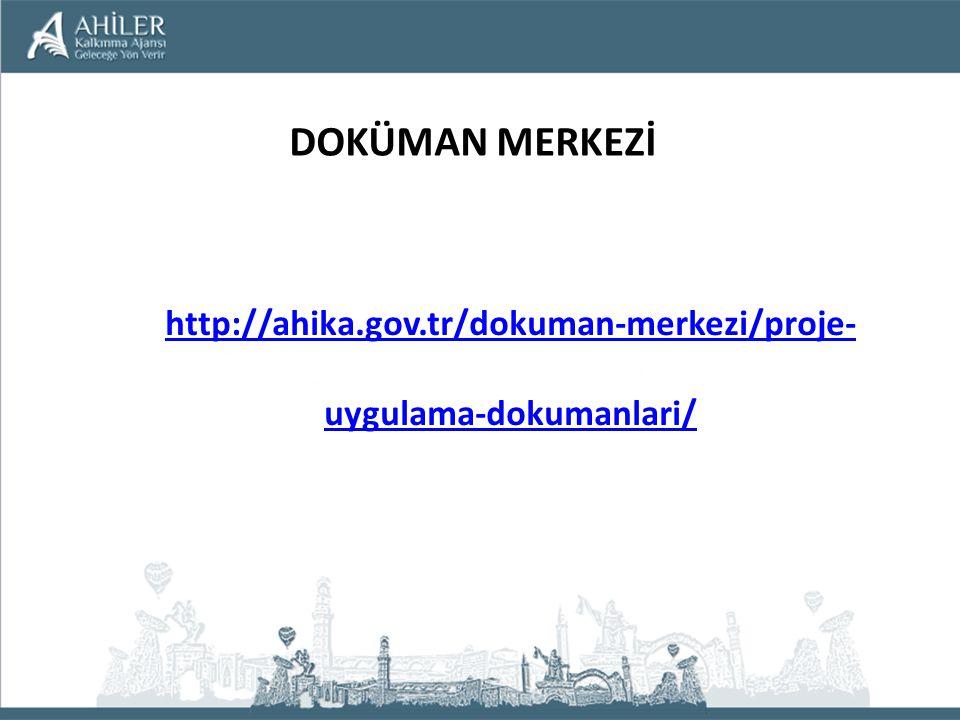 DOKÜMAN MERKEZİ http://ahika.gov.tr/dokuman-merkezi/proje- uygulama-dokumanlari/