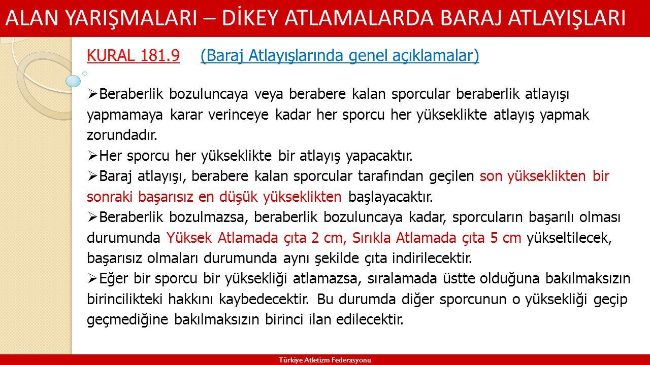 ALAN YARIŞMALARI – DİKEY ATLAMALARDA BARAJ ATLAYIŞLARI Türkiye Atletizm Federasyonu KURAL 181.9 (Baraj Atlayışlarında genel açıklamalar)  Beraberlik