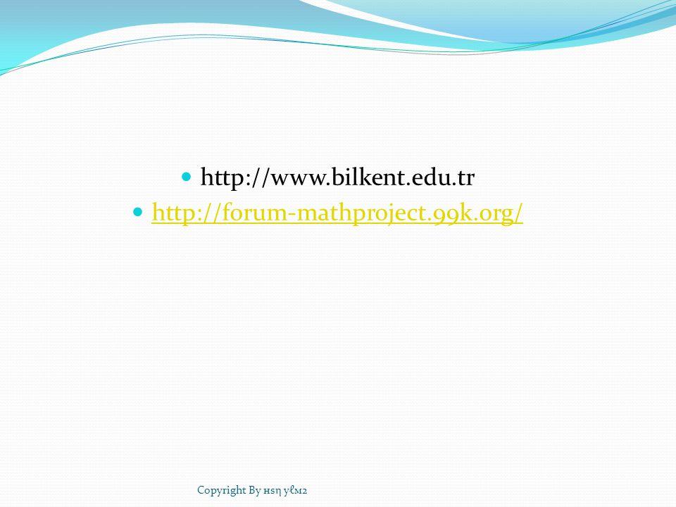 http://www.bilkent.edu.tr http://forum-mathproject.99k.org/ Copyright By нѕη уℓм2
