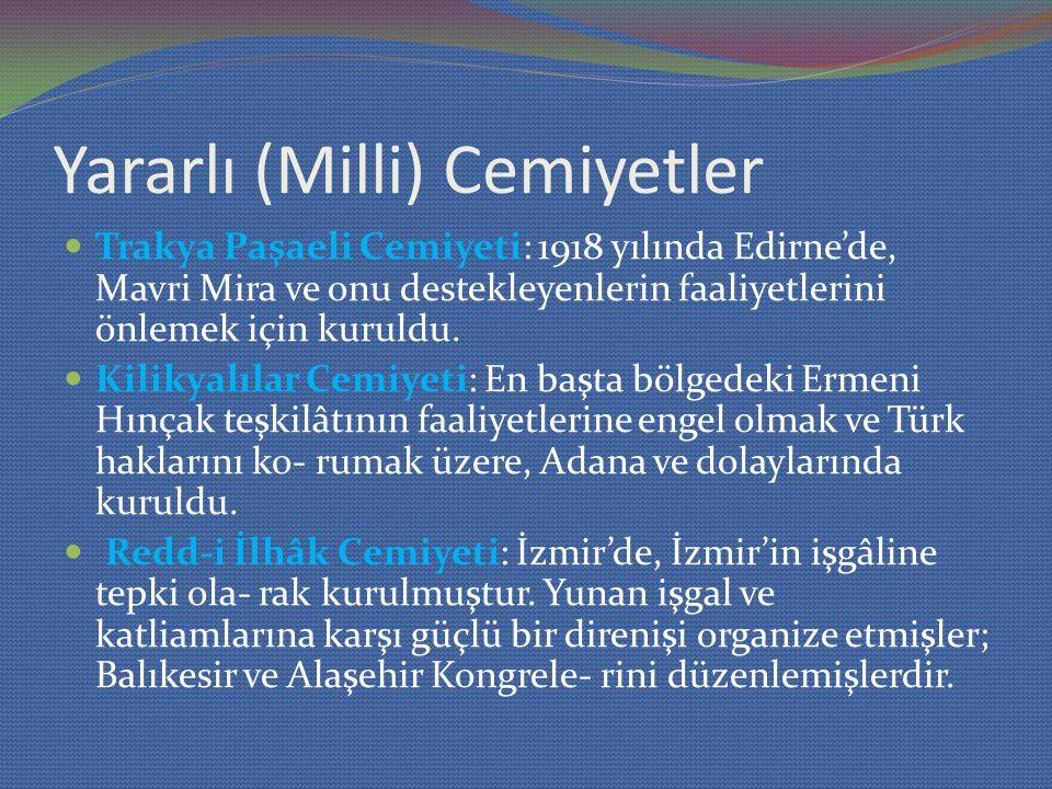 Yararlı (Milli) Cemiyetler Trakya Paşaeli Cemiyeti: 1918 yılında Edirne'de, Mavri Mira ve onu destekleyenlerin faaliyetlerini önlemek için kuruldu. Ki