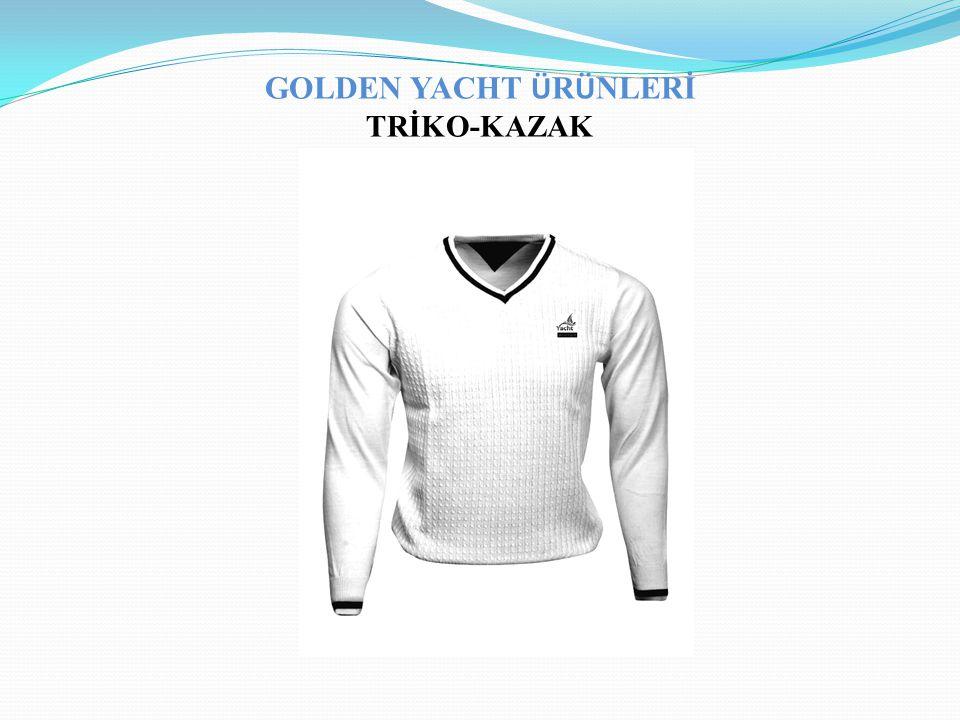 GOLDEN YACHT Ü R Ü NLERİ TRİKO-KAZAK
